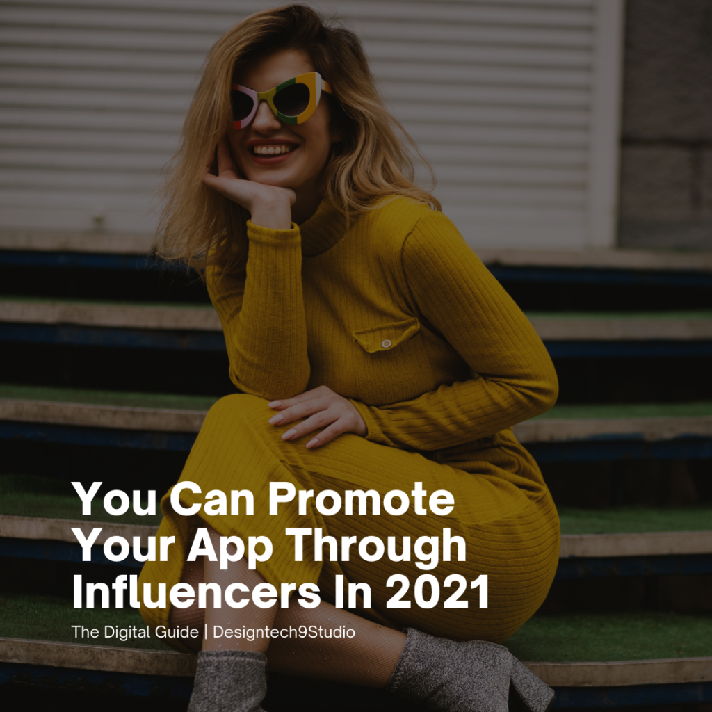 You Can Promote Your App Through Influencers In 2021