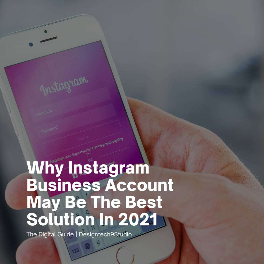 Why Instagram Business Account May Be The Best Solution In 2021