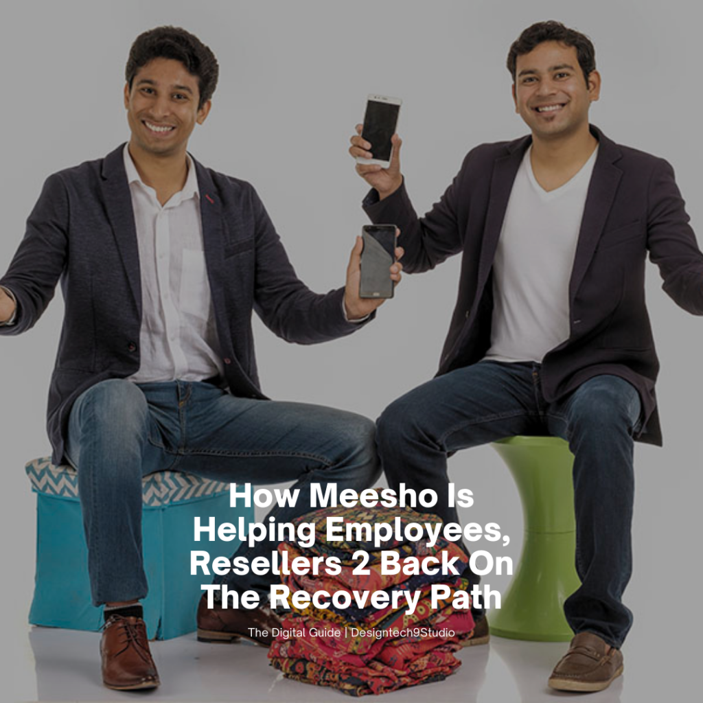 How Meesho Is Helping Employees, Resellers 2 Back On The Recovery Path