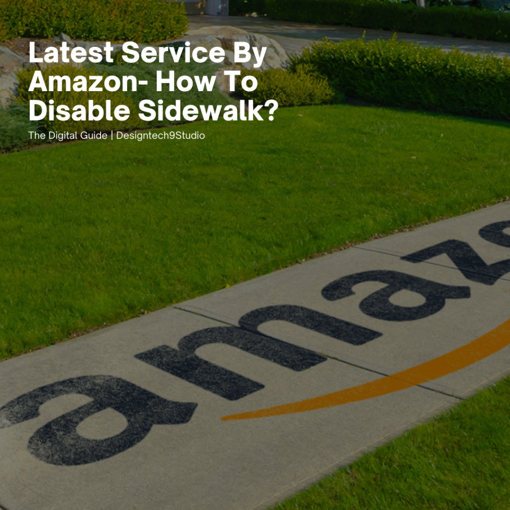 Latest Service By Amazon- How To Disable Sidewalk?